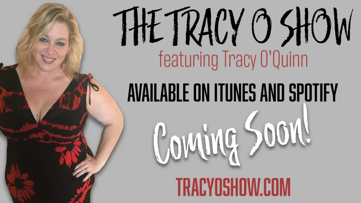 The Tracy O Show Coming Soon